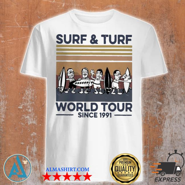 Surf and turf world tour since 1991 vintage retro shirt