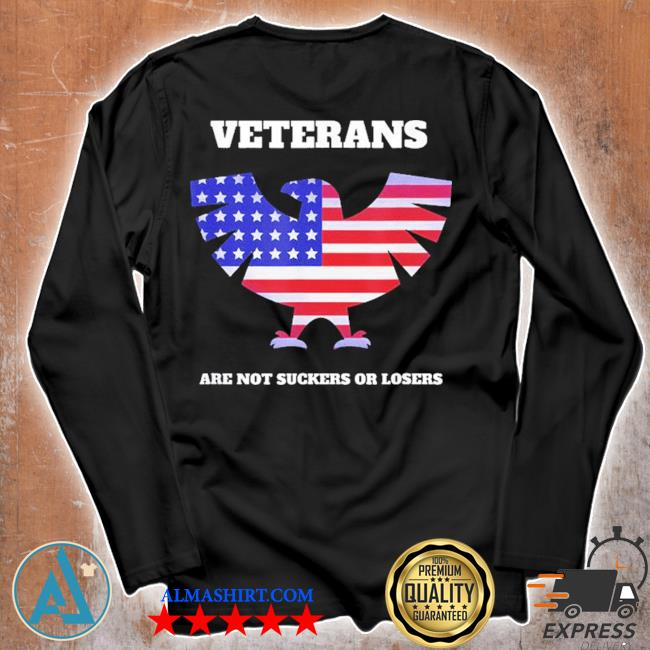 Veterans Are Not Suckers Losers Veterans Against Trump Shirt Tank Top V Neck For Men And Women We paid a lot for it. almashirt