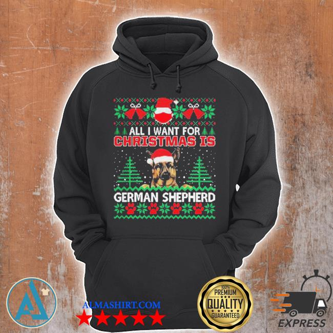 All I want for Christmas is german shepherd ugly sweater Unisex Hoodie