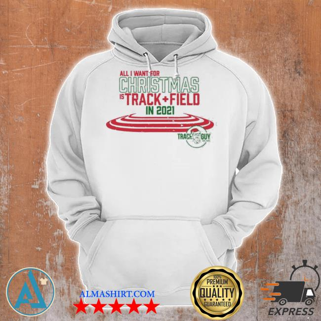All I want for christmas is tracking + field in 2021 track guy sweater Unisex Hoodie