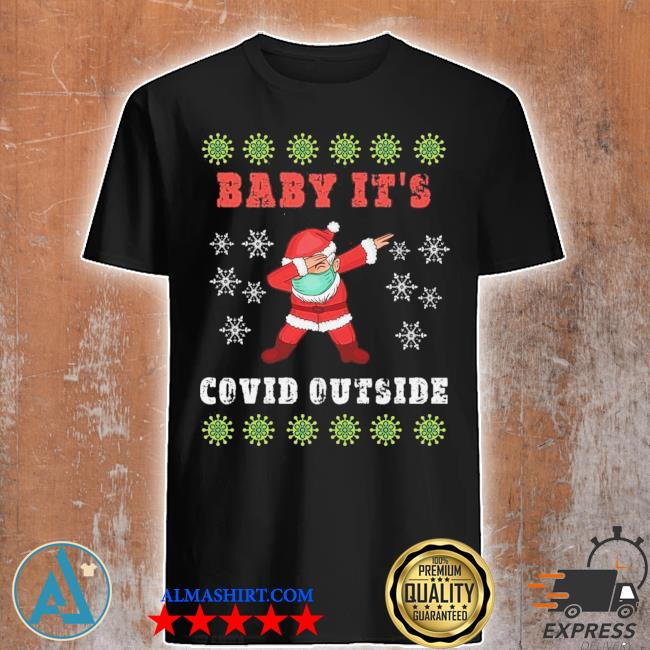 Baby it's covid outside santa dabbing ugly christmas sweater