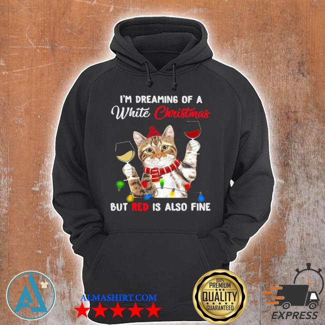 Cat i'm dreaming of a white Christmas but red is also fine s Unisex Hoodie