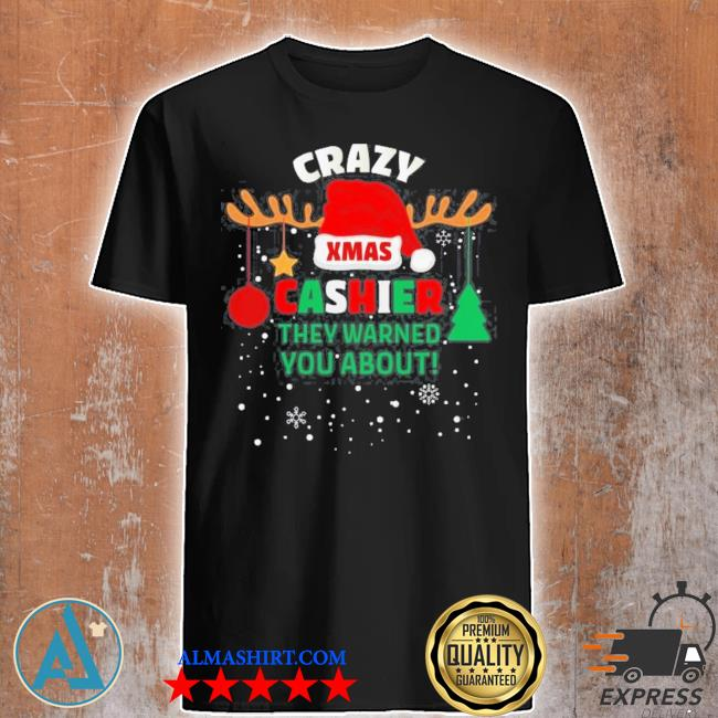 Crazy xmas cashier they warned you about cashier christmas sweater