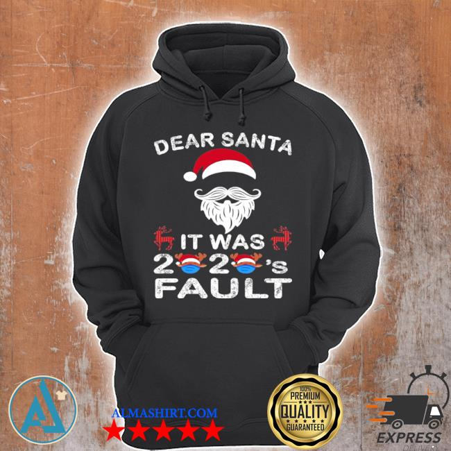 Dear santa it was 2020 fault Christmas reindeer sweater Unisex Hoodie