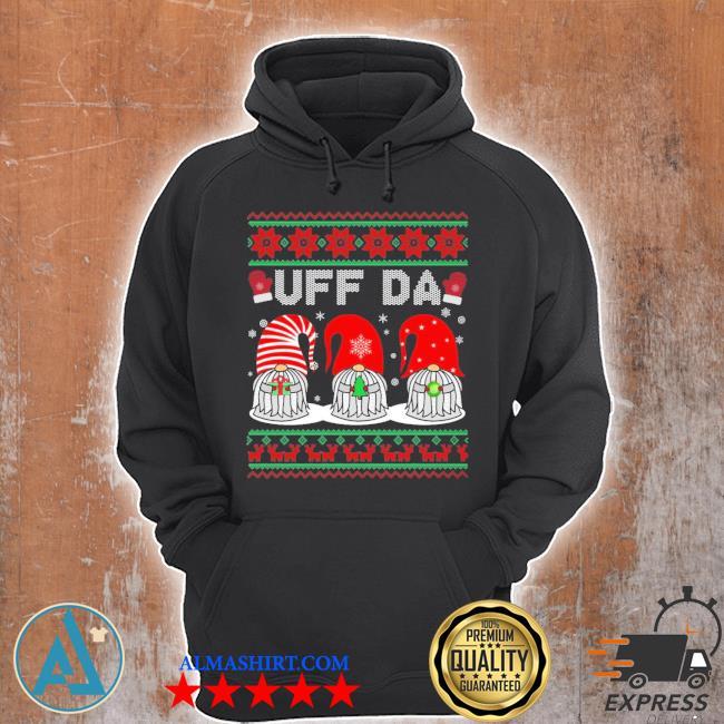 Gnomes uff da Christmas ugly sweater Unisex Hoodie