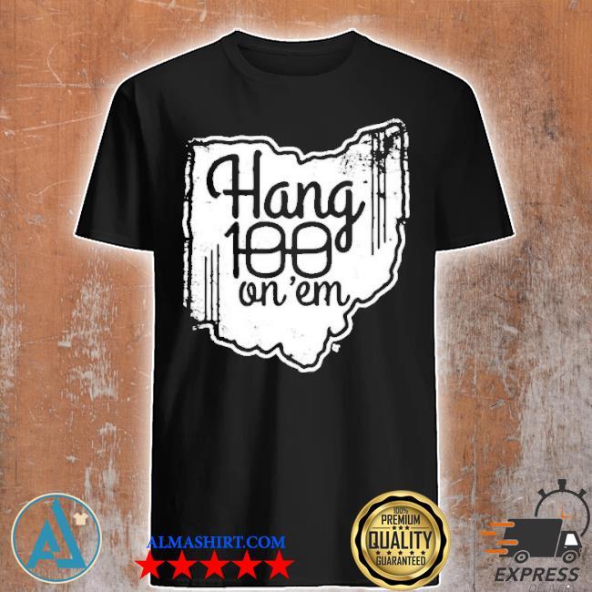 Hang 100 on em shirt