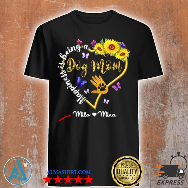 Happiness is being a dog mom sunflower shirt