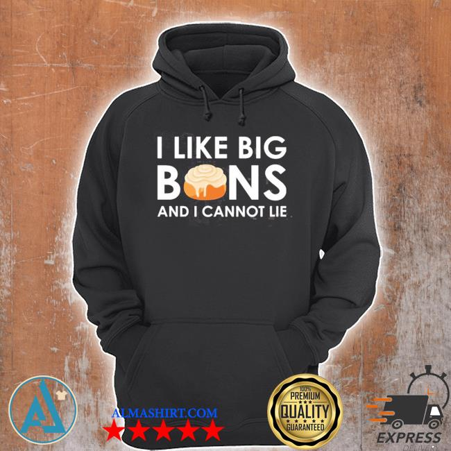 I like big buns and I cannot lie cinnamon rolls s Unisex Hoodie