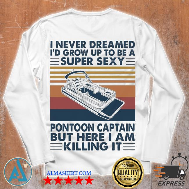 I never dream pontoon boat captain s Unisex longsleeve