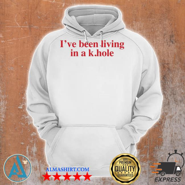 I've been living in a k hole s Unisex Hoodie