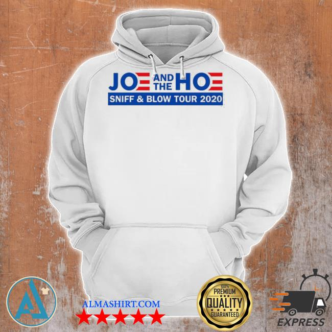 Joe and the hoe sniff and blow tour 2020 s Unisex Hoodie