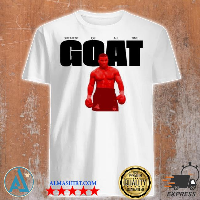 Mike tyson goat shirt