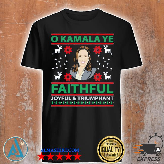 O kamala ye faithful joyful and triumphant christmas sweater