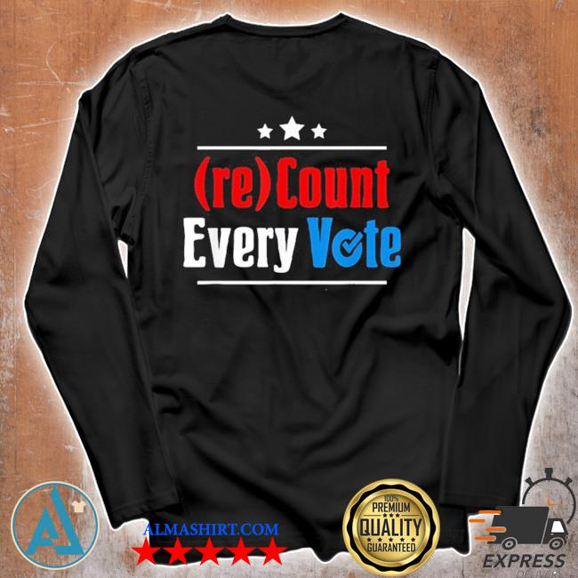 (re)count every vote election 2020 sarcastic s Unisex longsleeve