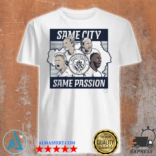 Same city same passion shirt