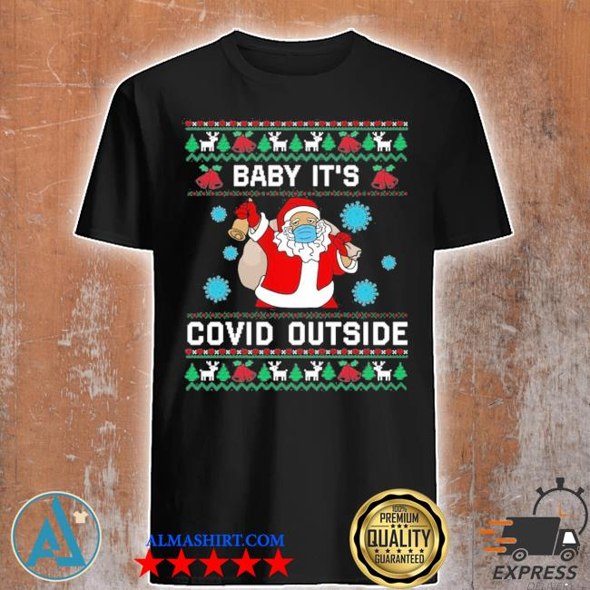 Santa baby it's covid outside ugly christmas sweater