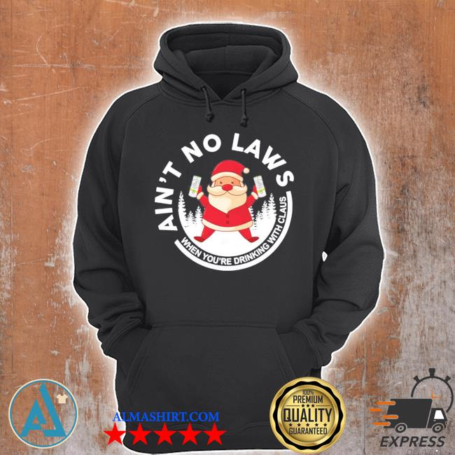 Santa claus ain't no laws when you drink with claus white claw christmas sweater Unisex Hoodie