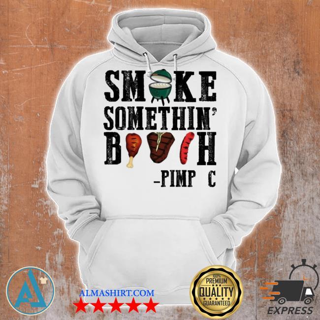 Smoke somethin bitch s Unisex Hoodie