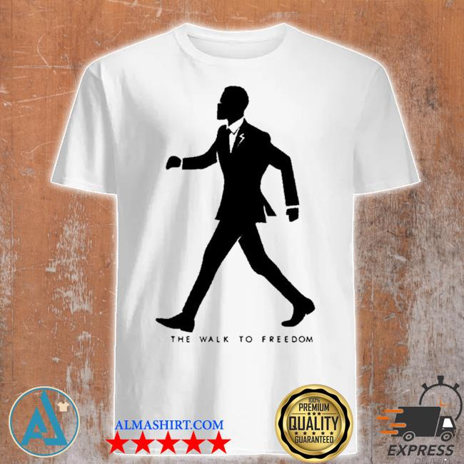The walk to freedom shirt
