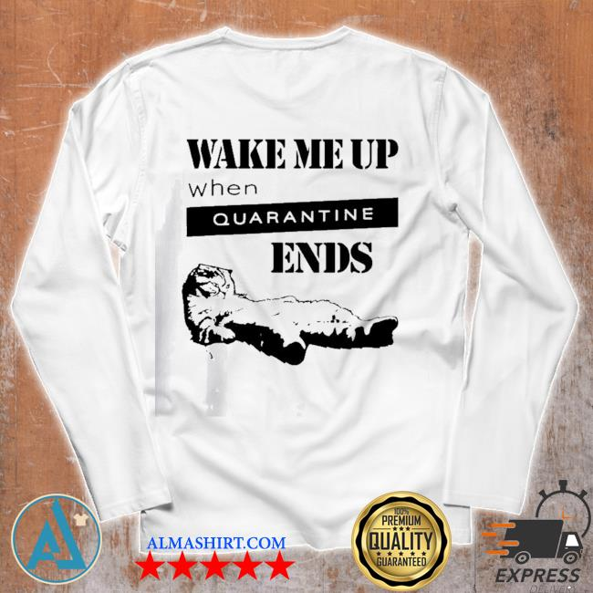Tired cat says wake me up when quarantine ends us 2020 s Unisex longsleeve