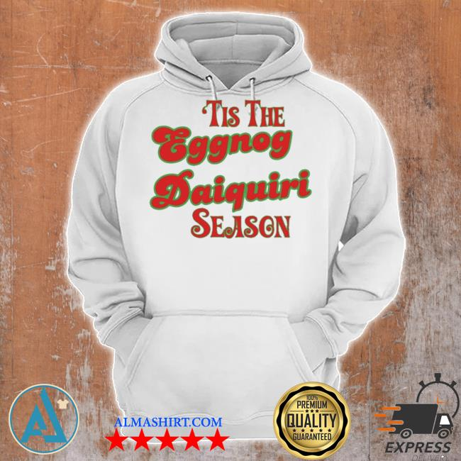 Tis the eggnog daiquiri season christmas sweater Unisex Hoodie