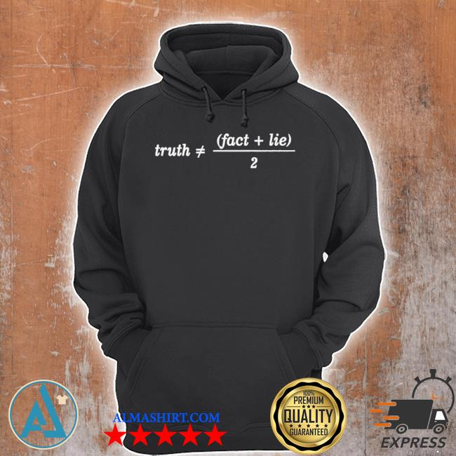 Trust fact lie truth and the average mind s Unisex Hoodie