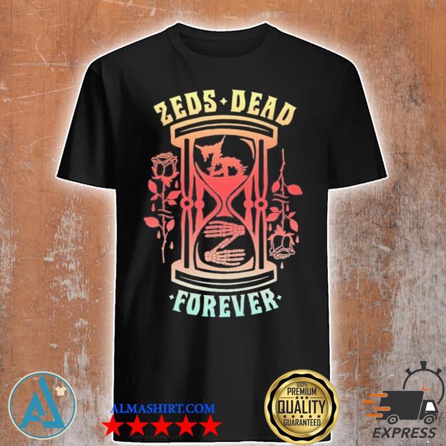 Zeds dead merch forever timeless shirt