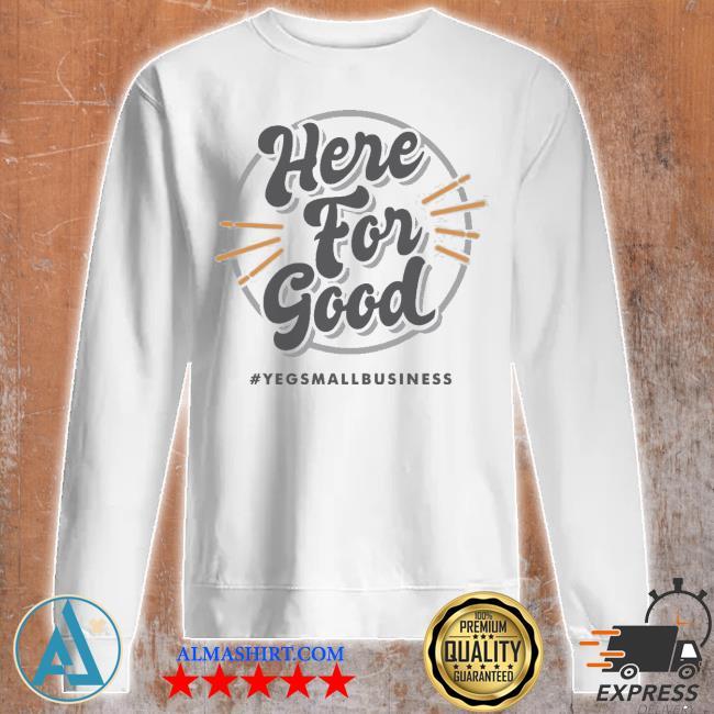 'here for good' gray s Unisex sweatshirt