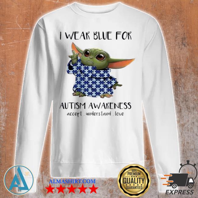 Baby Yoda I wear blue for autism awareness 2021 s Unisex sweatshirt