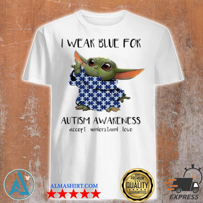 Baby Yoda I wear blue for autism awareness 2021 shirt
