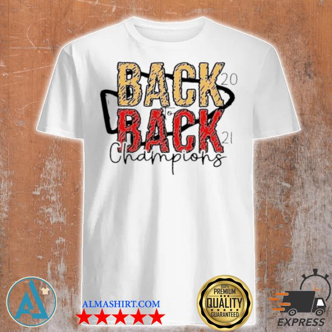 Back to back 2021 champions with Kansas city Chiefs shirt