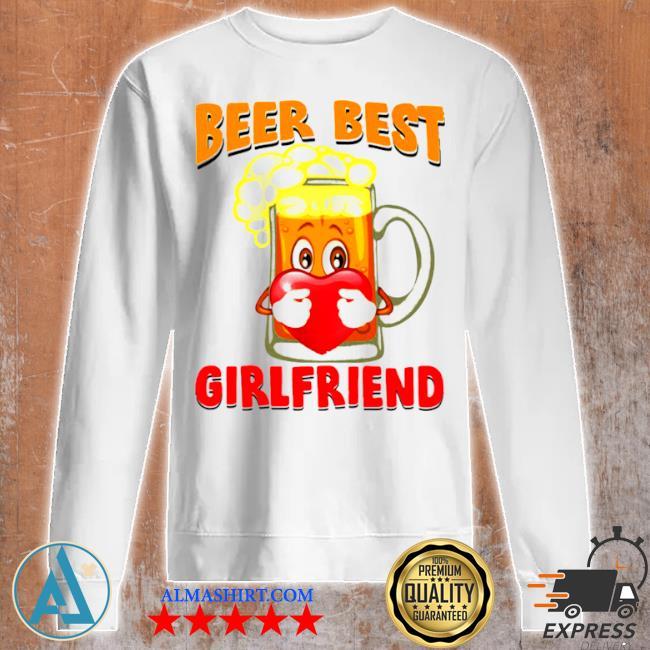 Beer best girlfriends heart s Unisex sweatshirt
