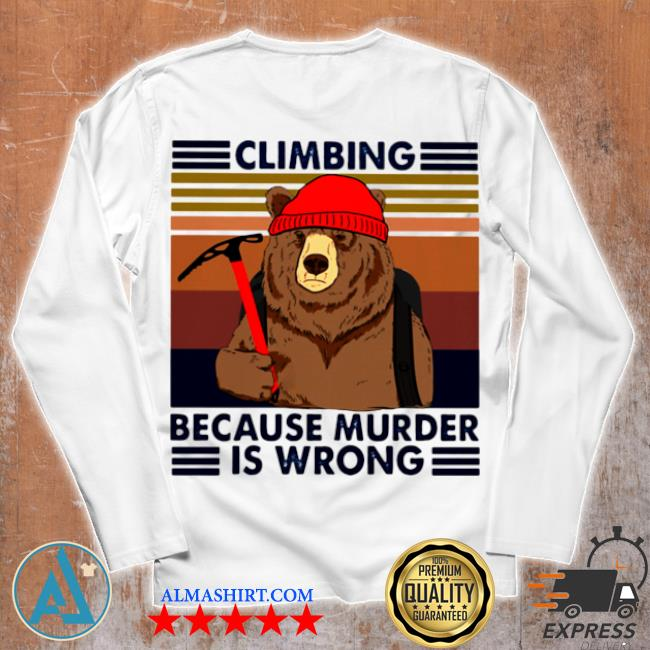 Climbing because murder is wrong bear vintage s Unisex longsleeve