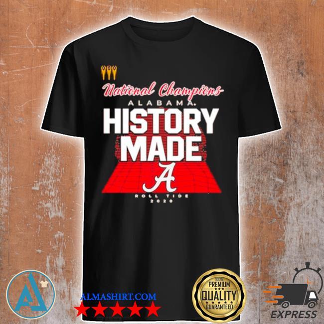 History made alabama 2021 national championship 18th shirt