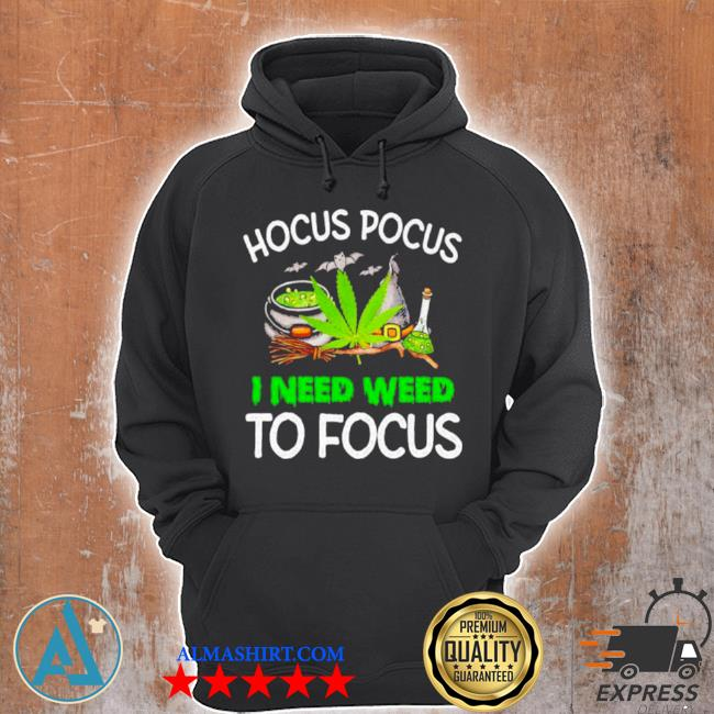 Hocus pocus I need weed to focus cannabis witch s Unisex Hoodie