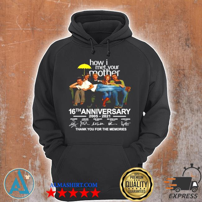 How I met your mother 16th anniversary 2005 2021 signatures thank s Unisex Hoodie