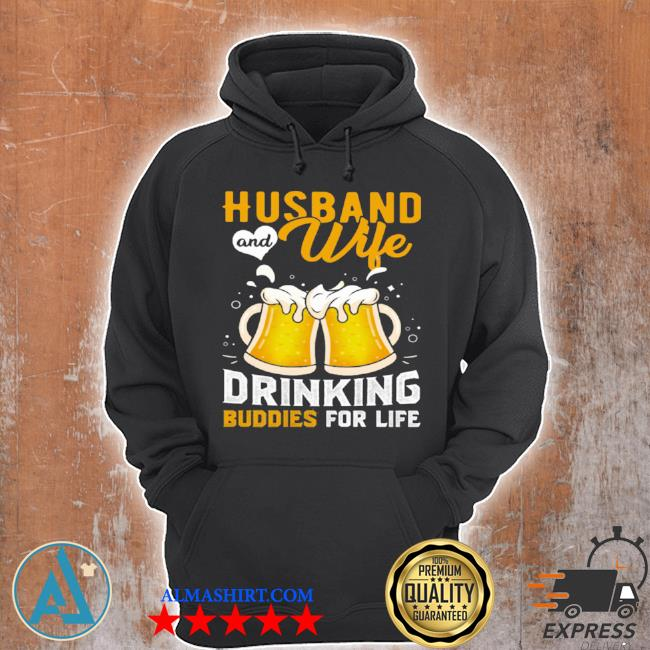 Husband and wife drinking buddies for life beer s Unisex Hoodie
