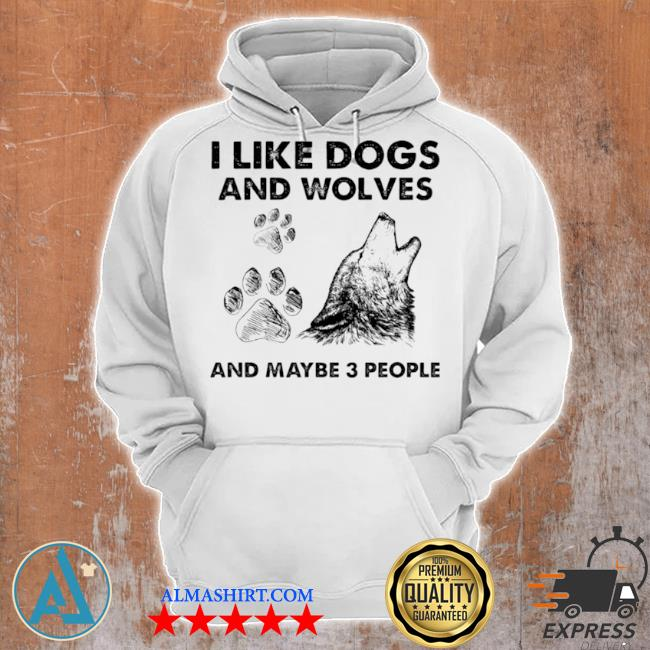 I like dogs and wolves maybe 3 people s Unisex Hoodie