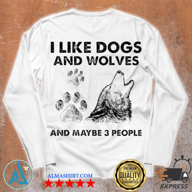 I like dogs and wolves maybe 3 people s Unisex longsleeve