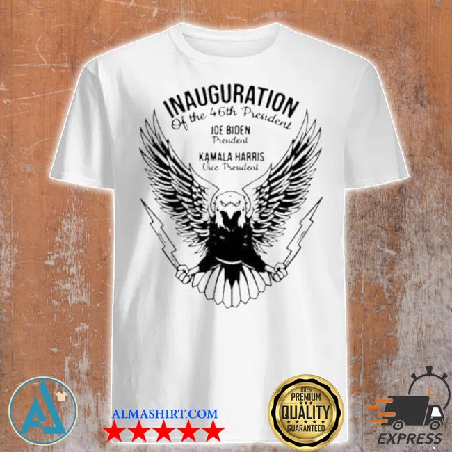Inauguration of the 46th president Joe Biden president Kamala Harris vice president shirt
