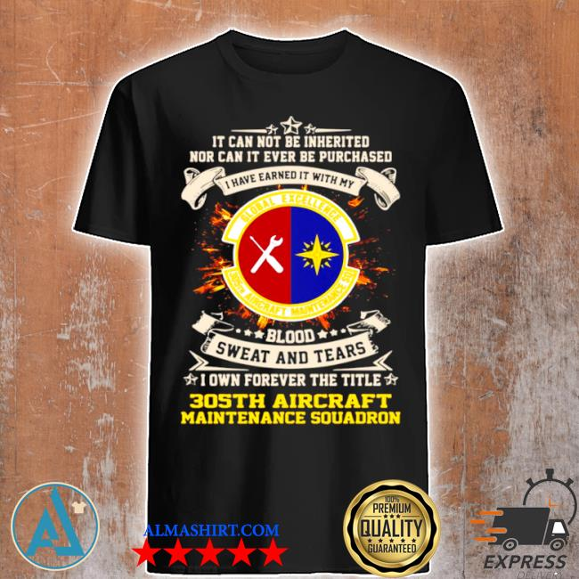 It can not be inherited nor can it ever be purchased I have earned it with my global excellence 035 aircraft maintenance squadron shirt