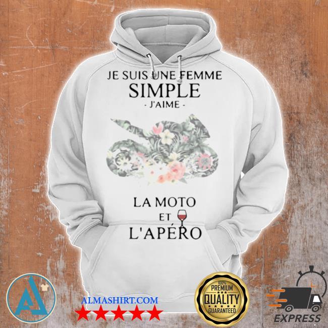 Je suis une femme simple jaime LA moto et lapéro s Unisex Hoodie