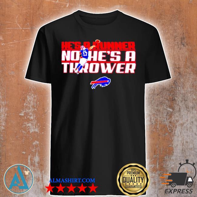 Josh allen Buffalo Bills hes a runner no hes a thrower shirt