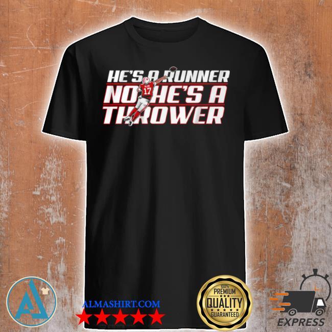 Josh allen runner no hes a thrower shirt