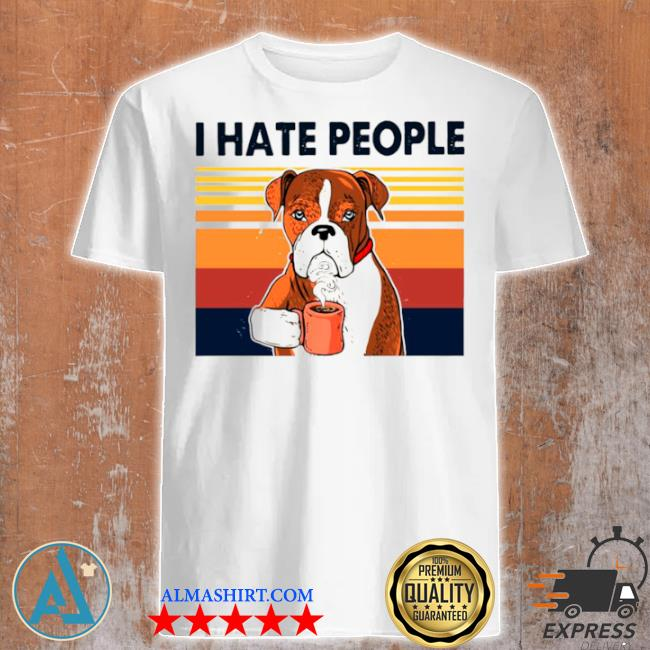 Labrador retriever drink coffee I hate people vintage 2021 shirt