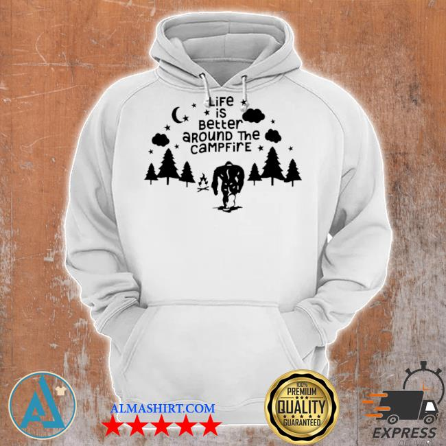 Life is better around the campfire s Unisex Hoodie