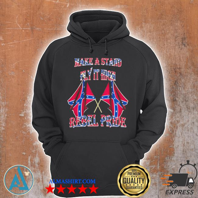 Make a stand fly it high rebel pride flags s Unisex Hoodie