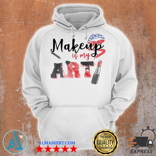 Makeup is my art 2021 s Unisex Hoodie