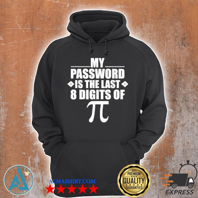 My password is the last digits of pI math gift mathematic s Unisex Hoodie