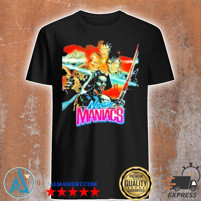 Neon maniacs shirt